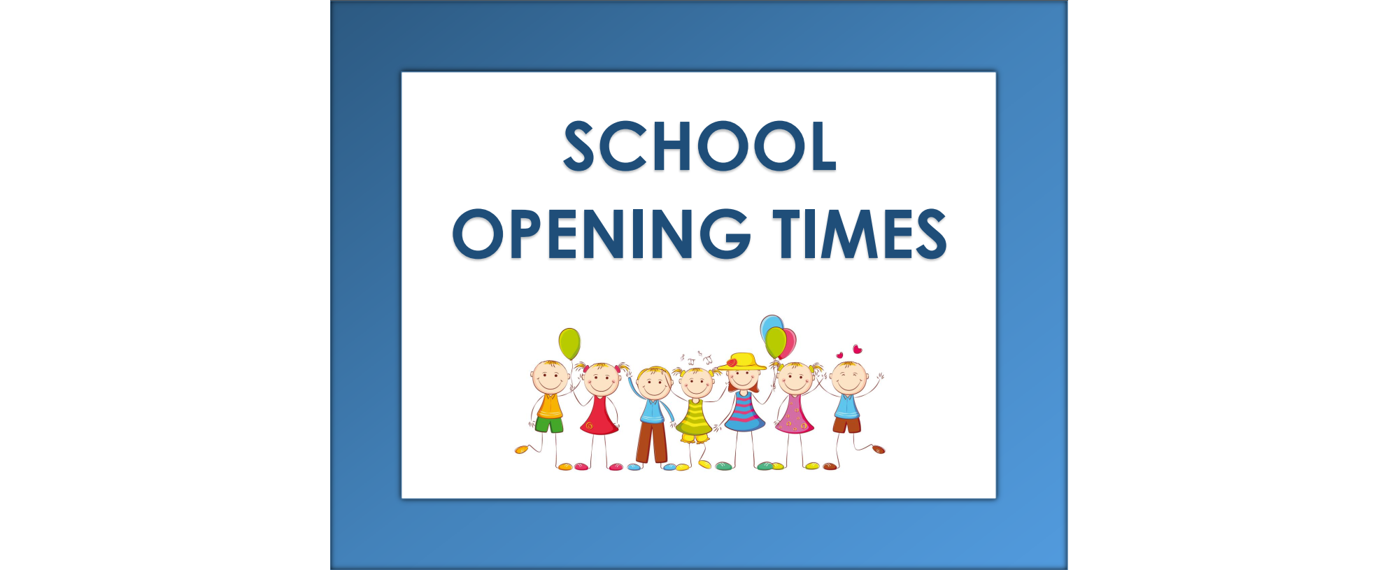 School Opening Times